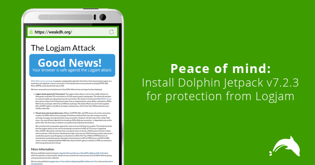 If you use Dolphin Browser, don't worry! You're safe against Logjam and FREAK attack.